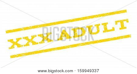 XXX Adult watermark stamp. Text caption between parallel lines with grunge design style. Rubber seal stamp with dust texture. Vector yellow color ink imprint on a white background.