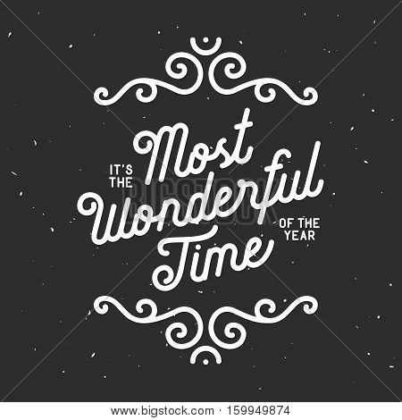 It is the most wonderful time of the year lettering. Christmas related greeting card with typography and calligraphy. Winter season quote. Vector vintage illustration.