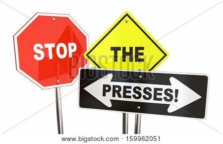 Stop the Presses Breaking News Update Alert Signs 3d Illustration