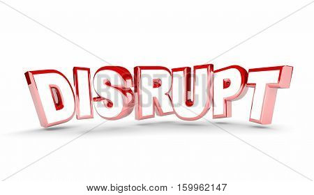 Disrupt Change New Evolve Alter Adapt Word 3d Illustration