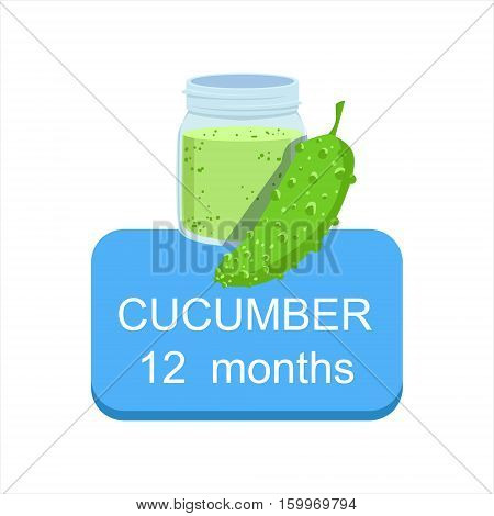 Recommended Time To Feed The Baby With Fresh Cucumber Cartoon Info Sticker With Fresh Vegetable And Puree In Jar. Flat Vector Illustration With Healthy Food Choice For Small Child According To Age.