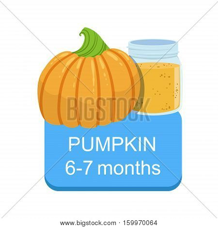 Recommended Time To Feed The Baby With Fresh Pumpkin Cartoon Info Sticker With Fresh Vegetable And Puree In Jar. Flat Vector Illustration With Healthy Food Choice For Small Child According To Age.