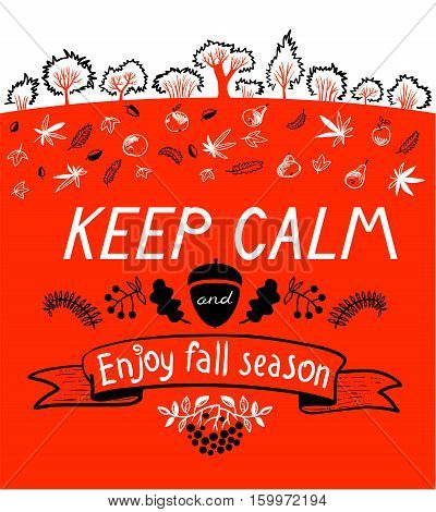 Keep calm and enjoy autumn inspirational quote with cute landscape. Design element and lettering for fall season cards backgrounds and posters