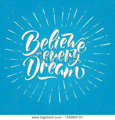 Modern Calligraphy Inspirational Quote - Believe In Every Dream.