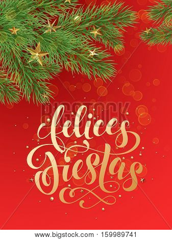 Felices Fietas spanish text for Christmas Navidad winter holidays greeting calligraphy lettering. Decorative background of golden Christmas gold ornament decorations