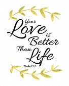 Your Love is Better than Life Bible Verse Art typography Design Printable Psalms poster
