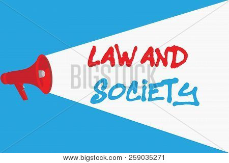 Word writing text Law And Society. Business concept for Address the mutual relationship between law and society poster
