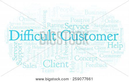 Difficult Customer Word Cloud. Made With Text Only.