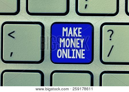 Handwriting Text Make Money Online. Concept Meaning Ecommerce Trading Selling Over The Internet Free