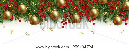 Christmas And New Year Horizontal Border Realistic Branches Of Christmas Tree, Ball, Garland With Gl