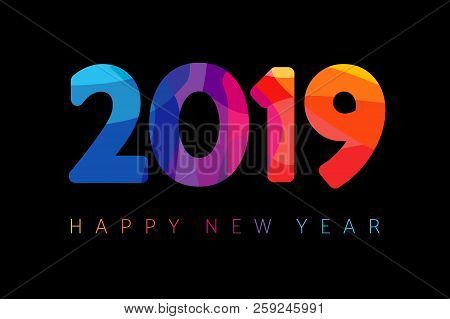 2019 Happy New Year Card Design. Vector Happy New Year Greeting Illustration With Colored 2019 Numbe
