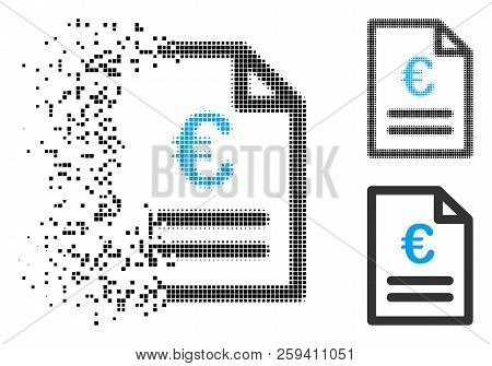 Euro Invoice Icon In Dispersed, Pixelated Halftone And Original Versions. Pixels Are Combined Into V