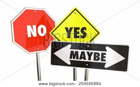 Yes No Maybe Answers Uncertain Undecided Warning Signs 3d Illustration