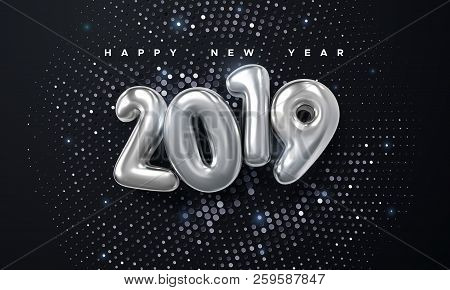 Happy New 2019 Year. Holiday Vector Illustration Of Silver Metallic Numbers 2019 And Glittering Half