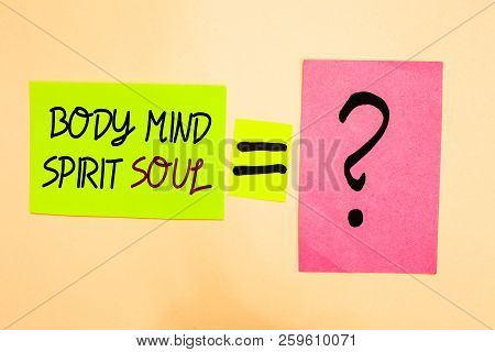 Writing Note Showing Body Mind Spirit Soul. Business Photo Showcasing Personal Balance Therapy Conci