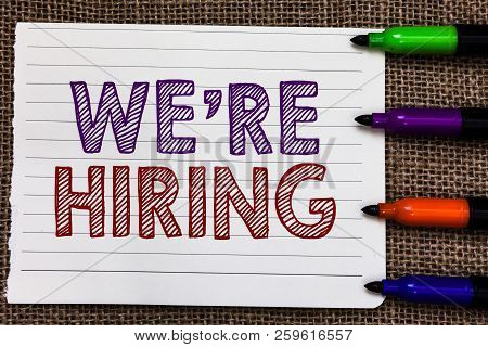 Conceptual Hand Writing Showing We Re Are Hiring. Business Photo Showcasing Advertising Employment W