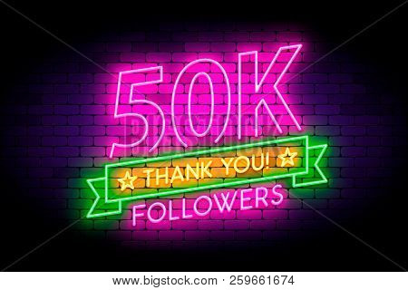 50k, 50000 Followers Neon Sign On The Wall.