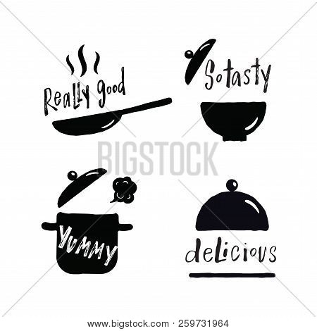 Set of hand lettering phrases about tasty food. Delisious, really good,so tasty, yummy. Illustration of cooking utensils. Frying pan, pan, plate, tray. poster