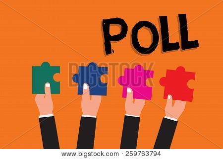 Text Sign Showing Poll. Conceptual Photo Record Of The Number Of Votes Cast In An Election Process O