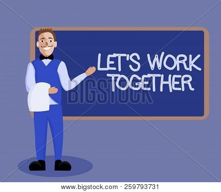 Word Writing Text Let S Is Work Together. Business Concept For Unite And Join Forces To Achieve A Co
