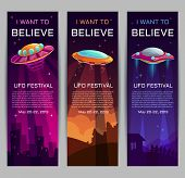 I want to believe. UFO festival invitation banners. poster