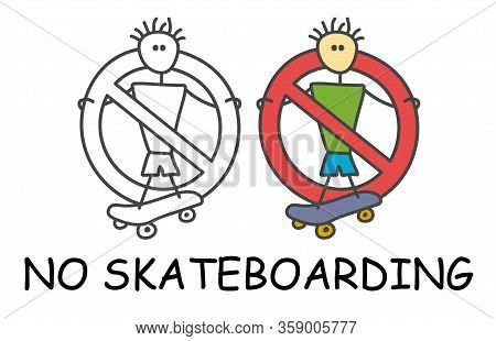 Funny Vector Stick Man With A Skateboard In Children's Style. No Skateboarding No Extreme Sign Red P