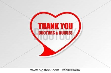 Thank You Doctors & Nurses, Red Text In White Heart Shape Speech Symbol. Thank You Doctors And Nurse