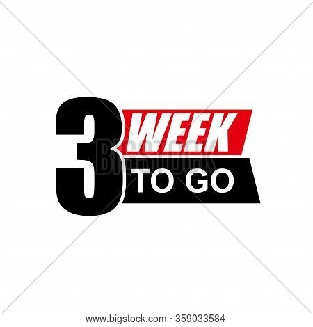 Number 3 Of Week To Go. Collection Badges Sale, Landing Page, Banner.vector Illustration. Countdown