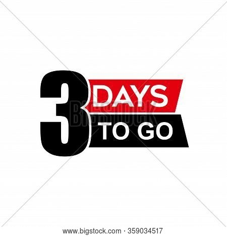 Number 3 Of Days To Go. Collection Badges Sale, Landing Page, Banner.vector Illustration. Countdown