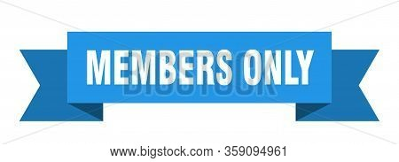 Members Only Ribbon. Members Only Isolated Sign. Members Only Banner