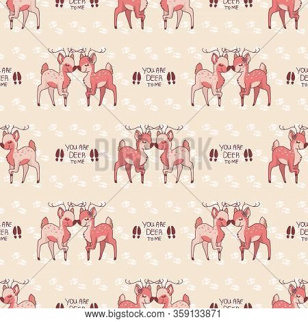 Kawaii Cartoon You Are Deer To Me Text Seamless Pattern. Cute Girly Doe Animal Color Background. Chi
