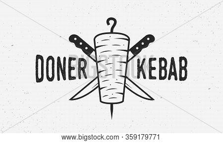 Doner Kebab Vintage Logo Or Poster Template. Doner Kebab With Kebab Knives Isolated On White Backgro
