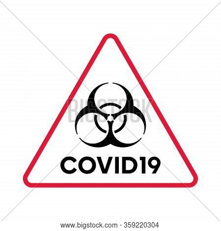 Biohazard Warning Covid19 Red Triangle Poster. Biohazard Caution Signs. No Entry. Disease Prevention