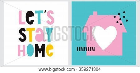 Colorful Handwritten Lets Stay Home Inscription Isolated On A White Background. 90s Style Vector Ill