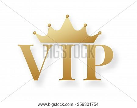 Golden Vip Sign Or Emblem With Crown Isolated On White Background. Symbol Of Luxury, Premium Quality