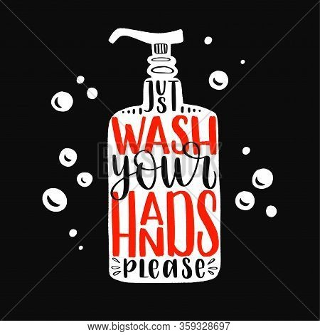 Just Wash Your Hands - Uplifting Concept Of Coronavirus Quarantine.