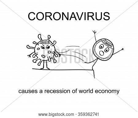 Illustration Of Coronavirus Causes Recession Of Economy, Cartoon Caricature Line Sketch In Black And