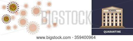 Horizontal Banner. School Quarantine. Coronavirus Covid-19 Epidemic. School Building. Pandemic Medic