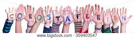 Children Hands, Corostaferien Means Corona Easter Holiday, Isolated Background