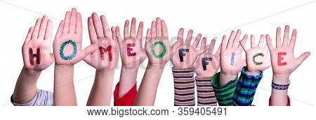 Kids Hands Holding Word Homeoffice Means Work From Home, Isolated Background