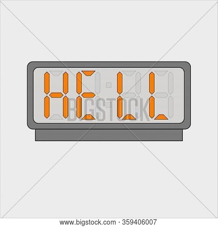 Vector Image Or Picture Of Digital Clock Or Alarm With Orange Letters Showing Text On The Light Grey