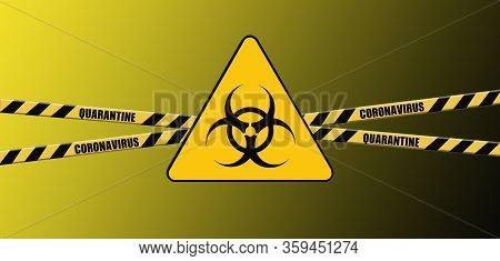 Warning Coronavirus Quarantine Yellow And Black Biohazard Sign On Yellow Background, Hazard Quaranti