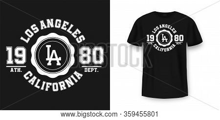 T-shirt Graphic Design In Varsity Style. Los Angeles California Typography T Shirt And Apparel Desig