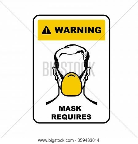 Warning Sign - Face Mask Required, Wear Medical Mask Information Poster Or Plate