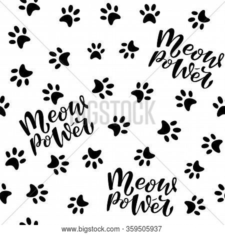 Meow Power And Cat's Paws Seamless Pattern. Vector Seamless Lettering Pattern.