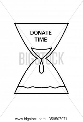 Caricature Hourglass With The Words Donate Time. Social Problems. Logo For Charity And Volunteer Gro