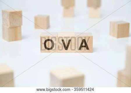 Modern Business Buzzword - Ova. Word On Wooden Blocks On A White Background. Close Up.