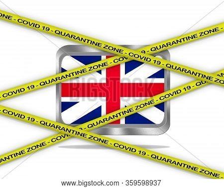 Covid-19 Warning Yellow Ribbon Written With: Quarantine Zone Cover 19 On United Kingdom Flag Illustr