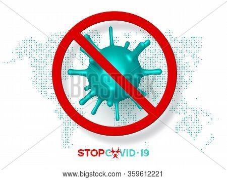 Stop Coronavirus Sign, Virus Strain Of Mers-cov And Novel Coronavirus 2019-ncov, Covid-19. Vector Co