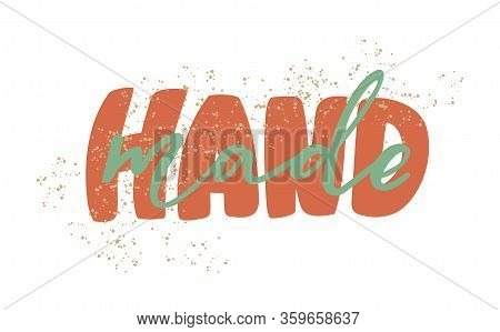 Hand Made. Vector Icon. Sign. Hand Lettering With Phrase Hand Made. For Branding, Logotypes, Printed